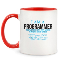 I am a programmer to save time, let's just assume that i am never wrong