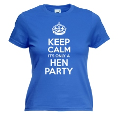 Keep calm it's only a hen party
