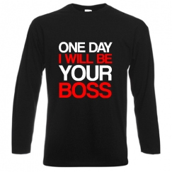 I will be your boss